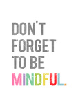 Be Mindful Posters av  Kindred Sol Collective