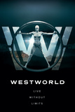 Westworld - Live Without Limits Plakater
