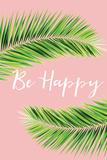 Be Happy Prints by Jennifer Pugh
