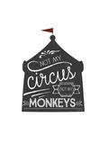 Not My Circus Premium Giclee Print by Jennifer Pugh