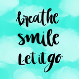 Breathe, Smile, Let it Go Inspirational Yoga Stampe di  Sabinezia