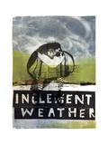Inclement Weather Posters tekijänä Stacy Milrany