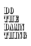Do The Damn Thing Kunstdruck