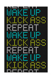 Wake Up Kick Ass Repeat Kunstdrucke