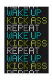 Wake Up Kick Ass Repeat Stampe
