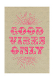 Good Vibes Only - Pink Kunstdruck