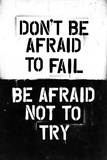 Don't Be Afraid To Fail Kunstdrucke