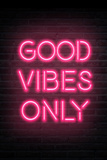 Good Vibes Only - Pink Neon Poster