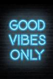 Good Vibes Only - Blue Neon Kunstdrucke