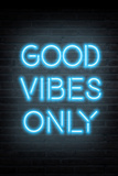 Good Vibes Only - Blue Neon Stampe
