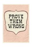 "Testo ""Prove them wrong""  Stampe"
