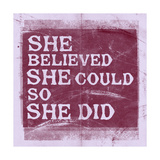 She Believed She Could, So She Did - Lavender Poster