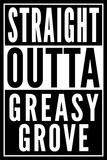 Straight Outta Greasy Grove Stampe