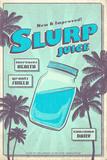 Slurp Juice Plakater
