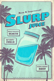 Slurp Juice Pósters