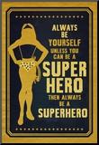Be A Superhero Stampa montata