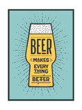 Beer Makes Everything Better Premium Giclée-tryk af  foxysgraphic