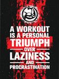 A Workout is A Personal Triumph over Laziness and Procrastination. Fitness-Motivation, Sport Kunst von  wow subtropica