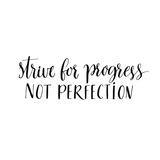 """""""Strive for progress, not perfection"""" (Lotta per il progresso, non per la perfezione) Poster di  kotoko"""