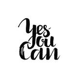 """""""Yes you can."""" Inspiroiva ja motivoiva voimalause. Posters tekijänä  shopplaywood"""