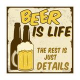 Beer Is Life, The Rest Is Just Details Poster Kunst på metal af  radubalint