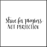 """""""Strive for progress, not perfection"""" (Lotta per il progresso, non per la perfezione) Stampa montata di  kotoko"""