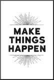 Make Things Happen Stampa montata