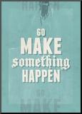 Go Make Something Happen Stampa montata di Hannes Beer
