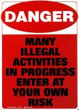 Vorsicht: Illegale Aktivitäten Blechschild