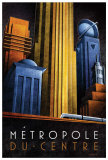 Metropole du Centre Posters by Michael L. Kungl