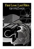 First Love, Last Rites by Ian McEwan Posters by Bill Botten