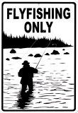 Flyfishing Only Blechschild