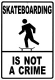 Skateboarding is not a crime Plaque en métal