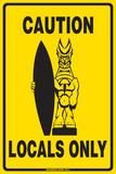 Caution Locals Only Blechschild