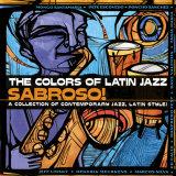 The Colors of Latin Jazz Sabroso! Kunstdrucke