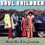 Soul Children - Hold On, I'm Coming Plakater