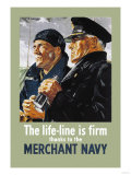 Life-Line is Firm, Thanks to the Merchant Navy Plakater