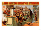 A Good Drink Can Make Anyone Interesting Premium Giclée-tryk