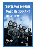 Never Was So Much Owed by So Many to So Few Plakater