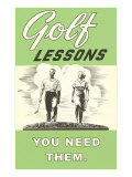 Golf Lessons, You Need Them Posters
