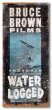Bruce Brown Films - Water Logged Placa de madeira