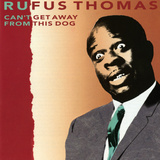 Rufus Thomas, Can't Get Away From This Dog Poster