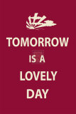 Tomorrow is a Lovely Day Stampa di  The Vintage Collection