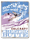 Skiers who want it all Wood Sign