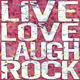 Live Love Laugh Rock Print by Louise Carey