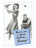 You've got a Great Looking...Swing Prints