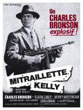Machine Gun Kelly, French Movie Poster, 1958 Kunstdrucke