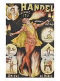 Handel, l'homme feu, acrobate, équilibriste, unique au monde Giclee Print