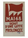 Mai 68 début d'une lutte prolongée Reproduction procédé giclée