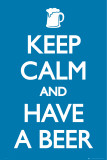 Keep Calm and Have a Beer Pôsters